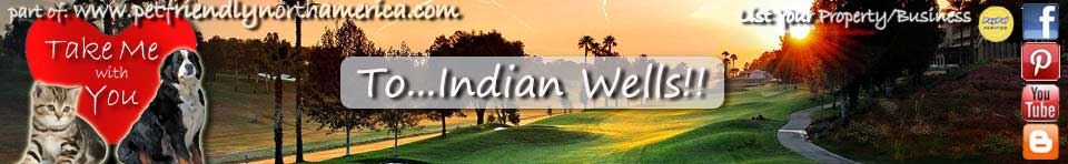 pet friendly indian wells, california